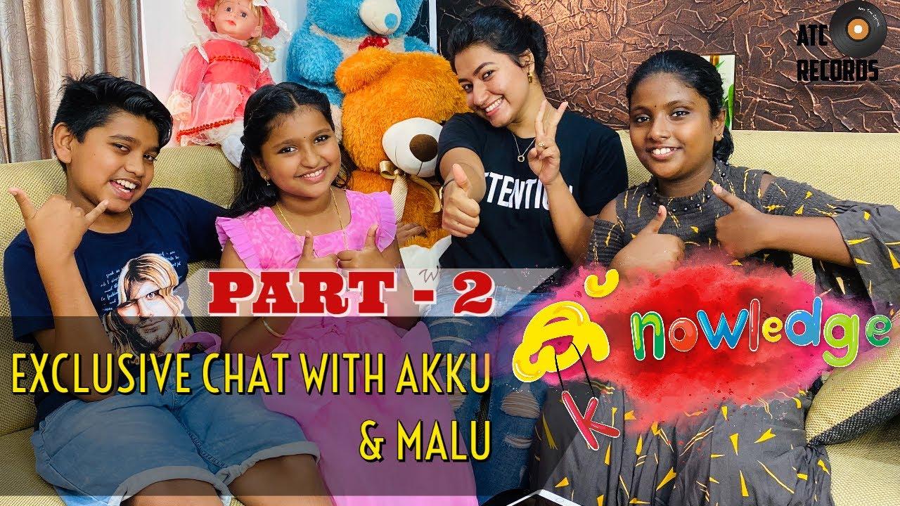Download K-nowledge Shortfilm | Interview With Akku & Malu | Part - 2 | Grace Antony