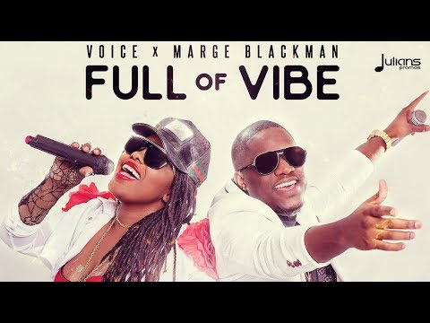 "Voice x Marge Blackman - Full Of Vibe (My Decision Riddim) ""2018 Soca"" (Official Audio)"