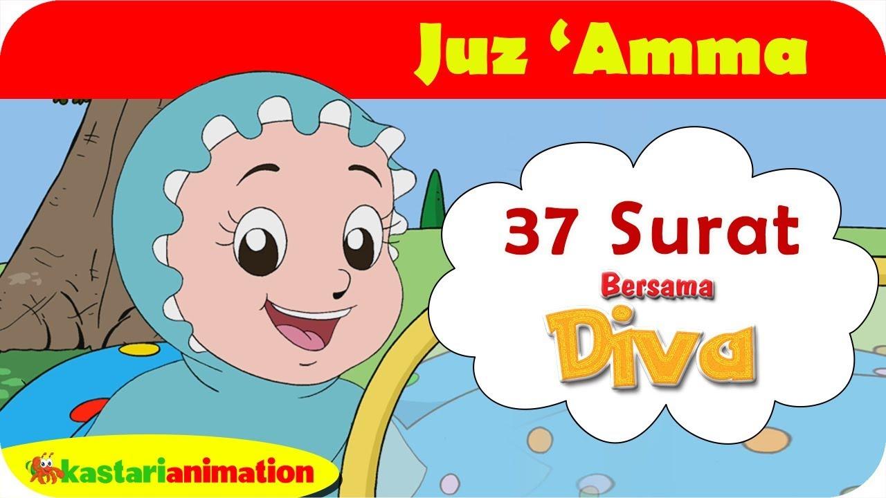 Download Juz Amma 37 Surat bersama Diva | Kastari Animation Official