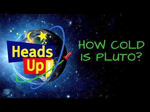 Heads Up! (S1, E12) How Cold is Pluto?