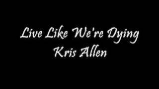 Live Like We're Dying - Kris Allen (Download)
