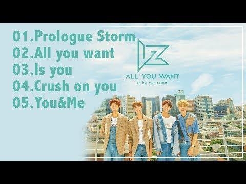 [Full Album] IZ(아이즈) _ 'All You Want'(1st Mini Album) Official