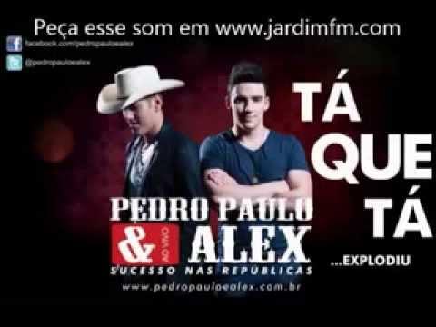 Pedro Paulo e Alex   Tá Que Tá Lançamento 2013