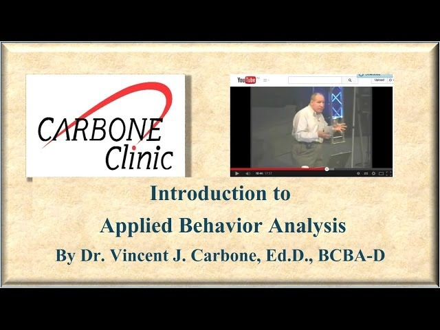 Introduction to Applied Behavior Analysis Dr. Carbone