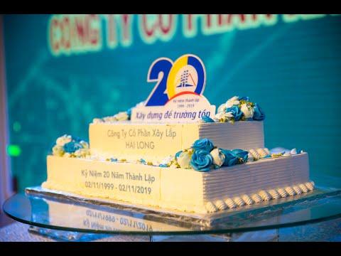 Công ty cổ phần xây lắp Hải Long kỷ niệm 20 năm thành lập (2/11/1999 - 2/11/2019)