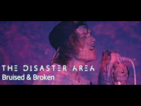 the-disaster-area---bruised-&-broken-(official-video)