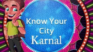 Know Your City - A DOCUMENTARY on KARNAL - The Regular Hexagon
