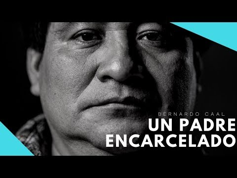 Bernardo Caal, un padre encarcelado
