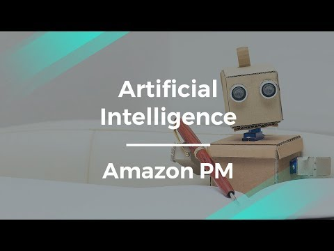 How Amazon Uses Artificial Intelligence by Amazon Product Manager