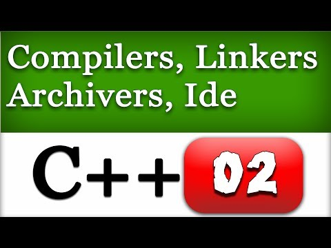 02 | How C++ Works, Compilers, Linkers, IDE