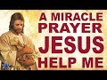 A Miracle Prayer - Jesus Help me
