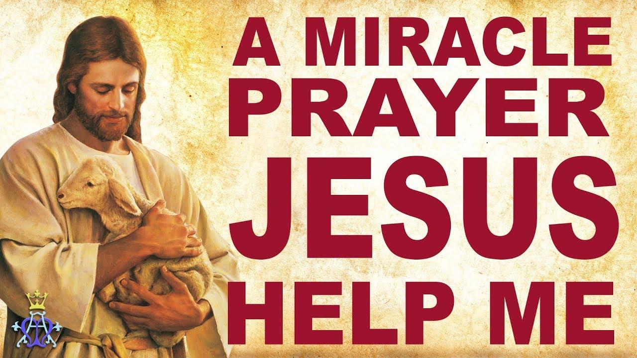 A Miracle Prayer - Jesus Help me