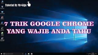7 Trik di Google Chrome yang Harus Anda Ketahui [HD]