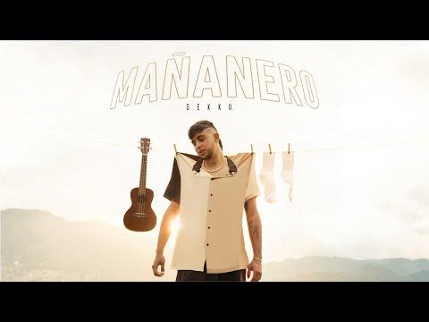 Mañanero – Dekko
