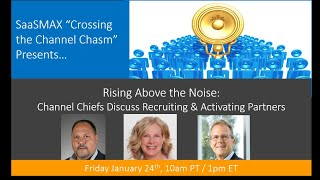 Rising Above the Noise  Channel Chiefs Discuss Recruiting and Activating Partners