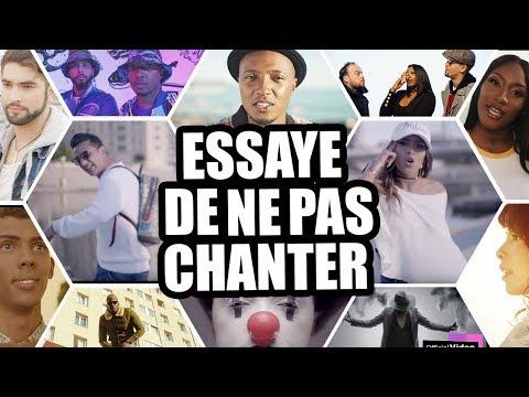ESSAYER DE NE PAS CHANTER!!!!!! CHANSON FRANCAISE 2019