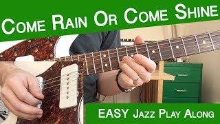 Come Rain Or Come Shine | Guitar Play Along