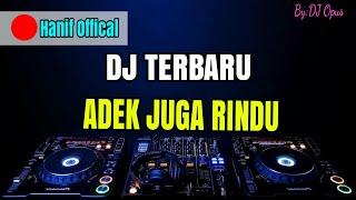 Top Hits -  Dj Remix Terbaru Adek Juga Rindu Dj Tik Tok