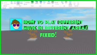 ROBLOX: Fix for How to Play Different Music in Different Areas!