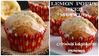 Lemon Poppy Seed Muffins * Citrininiai keksiukai su aguonomis