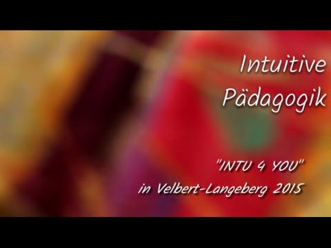 Intuitive Pädagogik - INTU for YOU