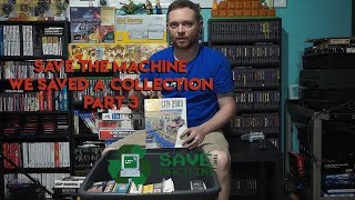 Save the Machine - Episode 4 - We Saved A Collection Part 3