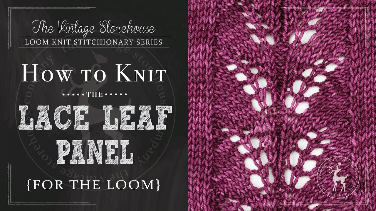 How to Knit the Lace Leaf Panel {For the Loom} - YouTube