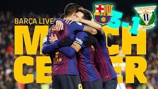 #BarçaLeganes (3-1) | BARÇA LIVE | Warm up & Match Center 🔥