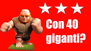 3 Stelle con 40 Giganti? - Clash of Clans #6