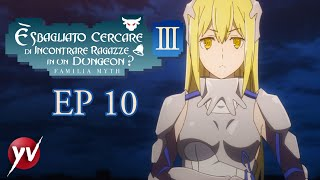 DanMachi 3 - Ep10 - Invisibile - Sfondamento forzato [Sub Ita] | Yamato Video
