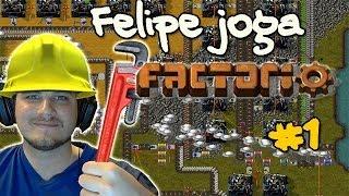 Felipe joga Factorio - Parte 1