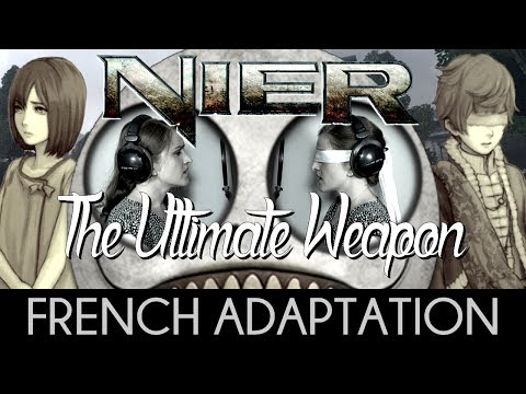 ♈ [French] The Ultimate Weapon - NieR