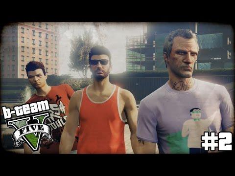 "B-TEAM GTA 5 Online Part 2 - ""B-Team Boy Band!!!"" Grand Theft Auto V PC Gameplay"