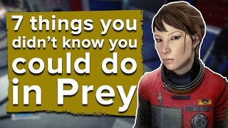 7 Things You Didn't Know You Could Do in Prey