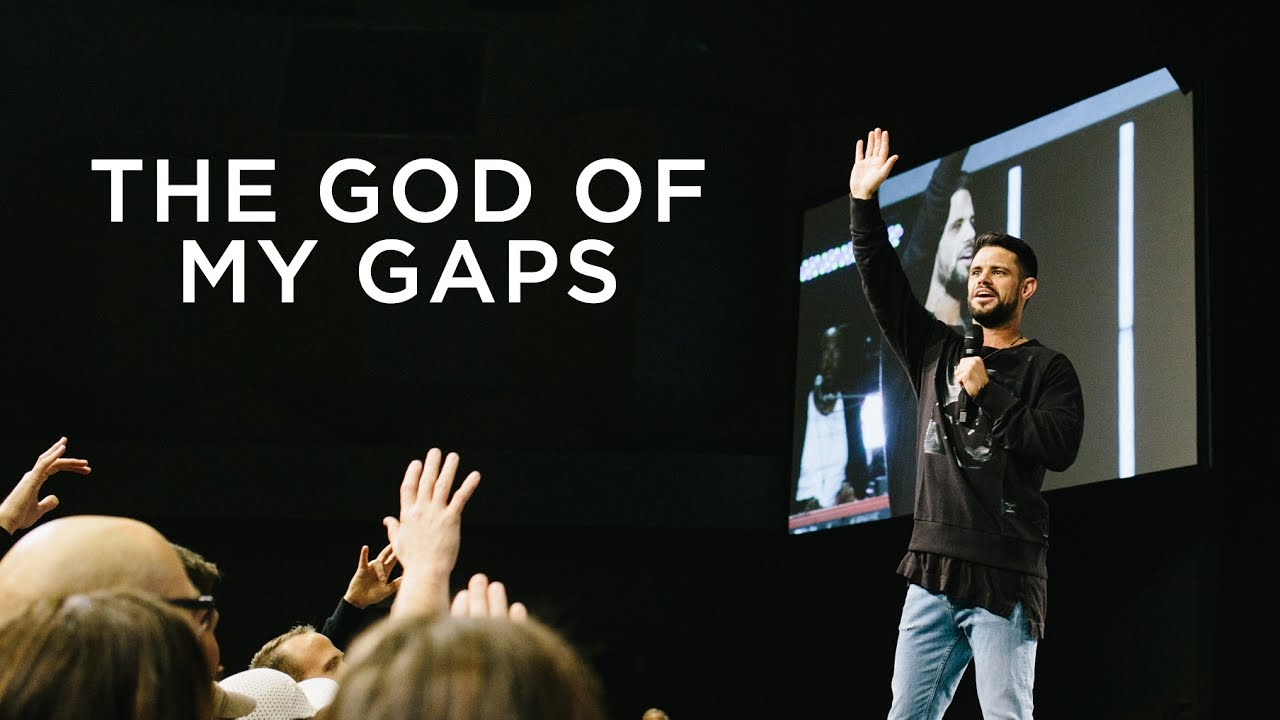 The God Of My Gaps | Pastor Steven Furtick