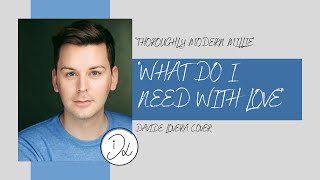 Davide Lovera  -What Do I Need With Love (Thoroughly Modern Millie)