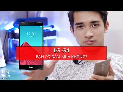 [Smartphone] Bạn có dám mua LG G4? Tony Phùng