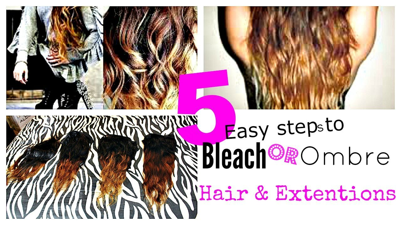 Easy Diy How To Bleach Ombre Extensions Weave Beginners