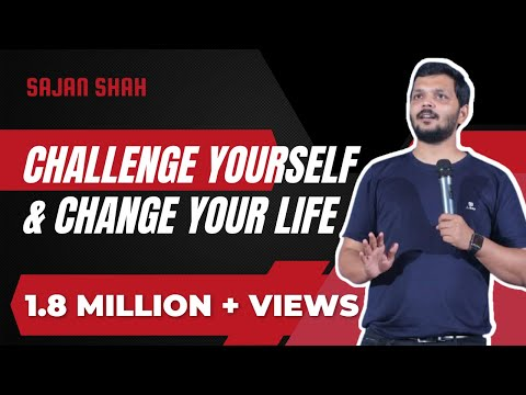 New Motivational Video in Hindi – Challenge Yourself & Change Your Life – Sajan Shah