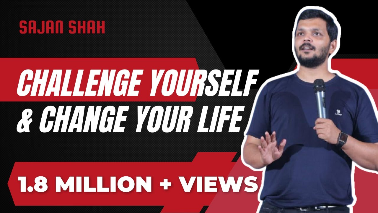 New Motivational Video in Hindi - Challenge Yourself & Change Your Life - Sajan Shah