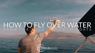🚤🚁 HOW TO FLY YOUR DRONE OVER WATER AND FROM BOATS