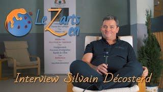 Silvain Décosterd - Interview LeZarts Zen