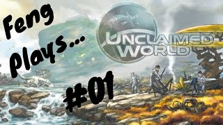 Feng Plays... Unclaimed World - 01