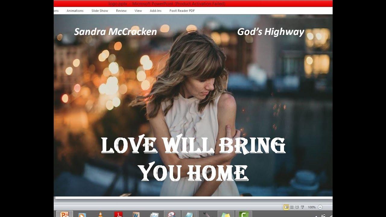 sandra mccracken - love will bring you home (lyrics) - youtube