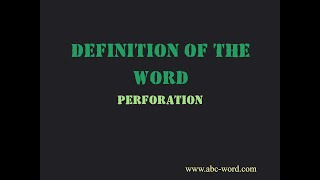 """Definition of the word """"Perforation"""""""