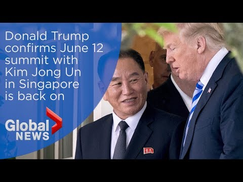 Donald Trump confirms June 12 summit with Kim Jong Un is back on