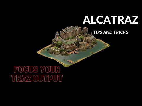 Alcatraz Tutorial Tips and Tricks Great Building in Forge of Empires