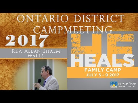 Ontario District Campmeeting 2017   Allen Shalm:  Walls