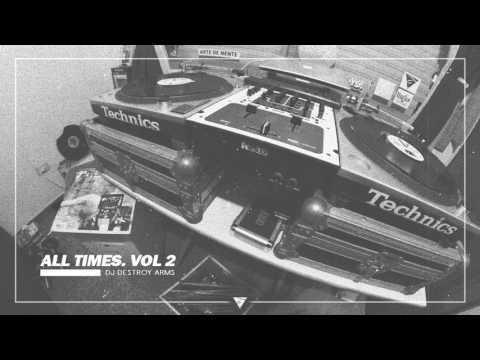 DJ Destroy Arms-ALL TIMES MIXTAPE VOLUMEN 2