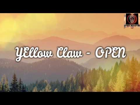 Yellow Claw - Open (feat. Moksi & Jonna Fraser) Lyric video